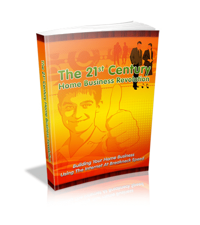 The 21st Century Home Business Revolution