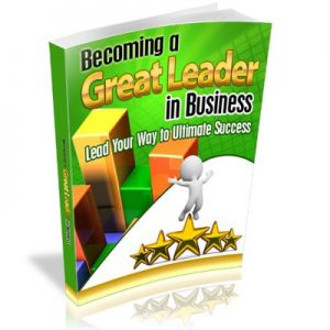 Becoming a Great Leader in Business